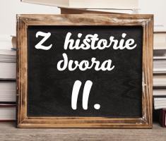 Z historie dvora II.